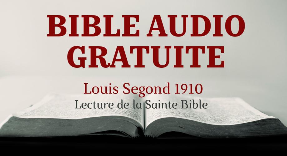 BIBLE SEGOND AUDIO LA GRATUITEMENT LOUIS TÉLÉCHARGER